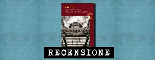 Ventiquattr'ore nella vita di una donna di Stefan Zweig