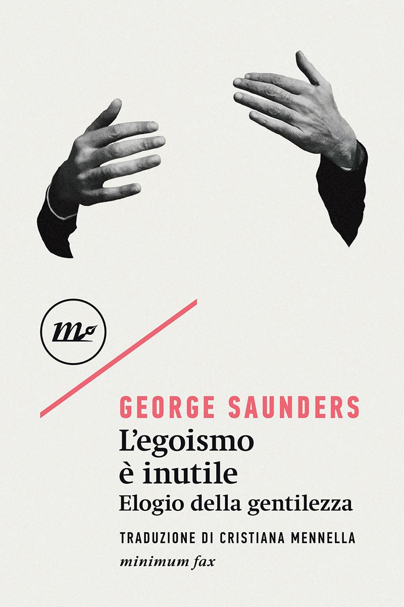 L'egoismo è inutile - L'uomo col Megafono di George Saunders