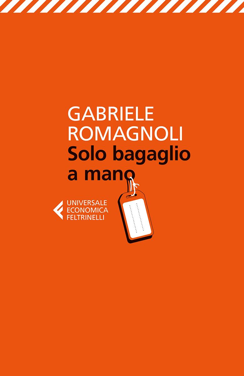 Solo bagaglio a mano di Gabriele Romagnoli