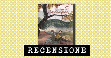 Recensione: Il mio Salinger