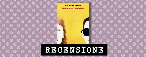 Parlarne tra amici di Sally Rooney