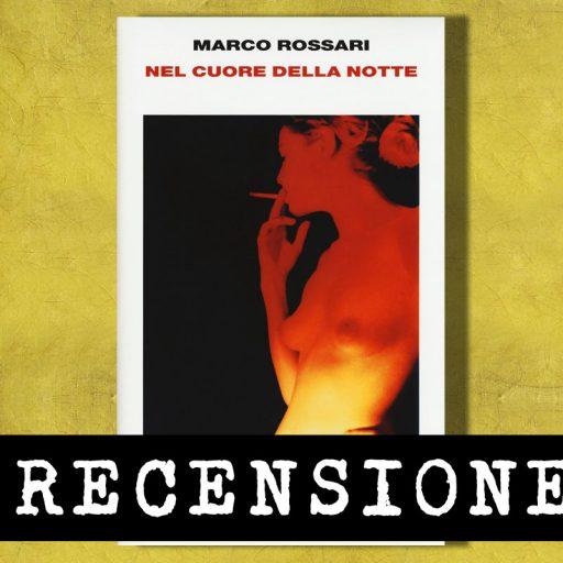 Nel cuore della notte di Marco Rossari