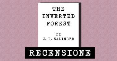 Recensione: The inverted forest – La foresta capovolta