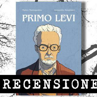 Primo Levi di Matteo Mastragostino e Alessandro Ranghiasci, edizioni Becco Giallo