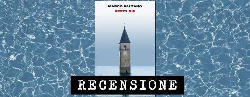 Resto qui di Marco Balzano