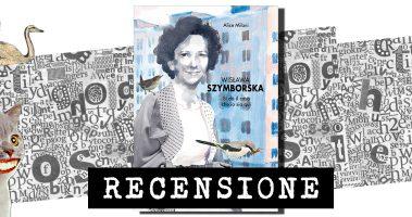 Recensione: Wislawa Szymborska – Si dà il caso che io sia qui