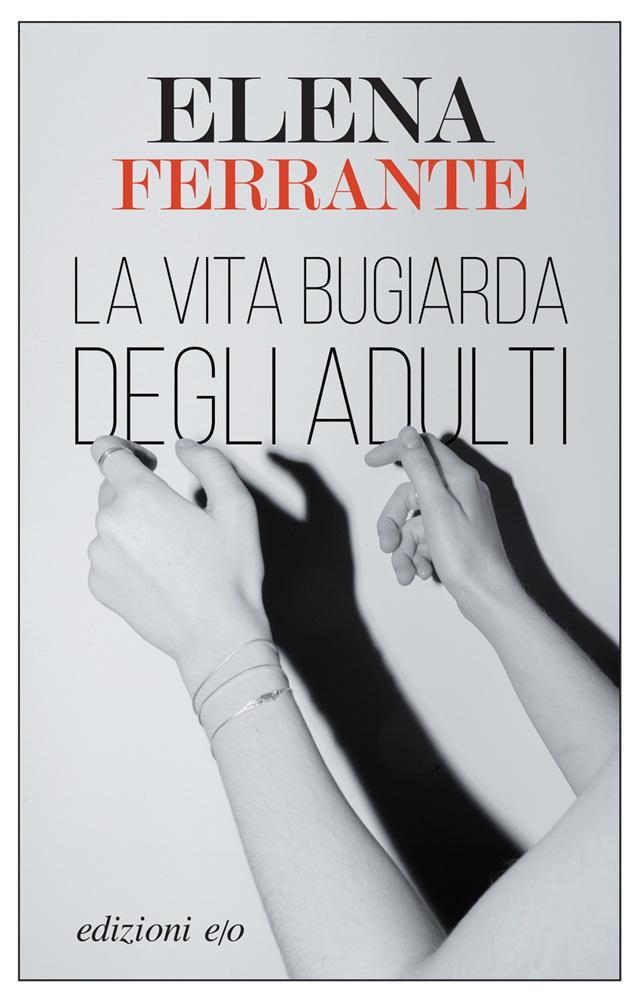La vita bugiarda degli adulti - Elena Ferrante