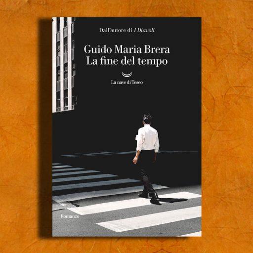 La fine del tempo di Guido Maria Brera