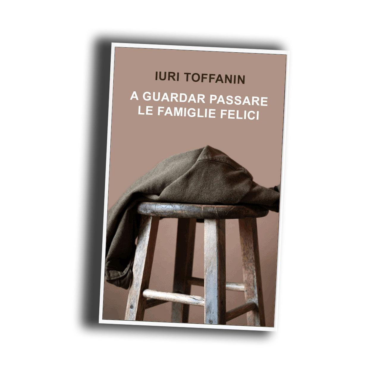 A guardar passare le famiglie felici, di Iuri Toffanin