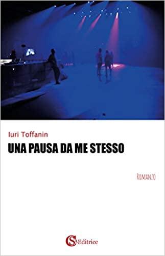 Una pausa da me stesso, di Iuri Toffanin